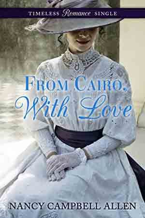 Timeless Romance Single: From Cairo, With Love by Nancy Campbell Allen