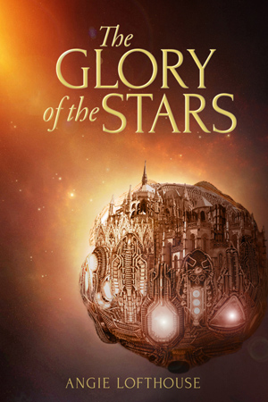 The Glory of the Stars by Angie Lofthouse
