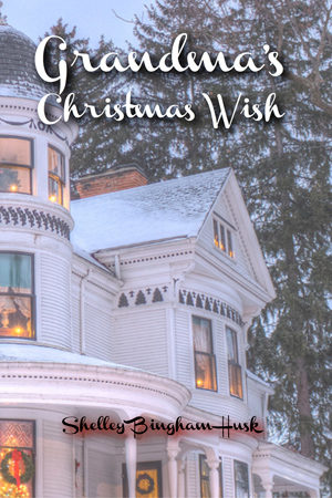 Grandma's Christmas Wish by Shelley Bingham Husk
