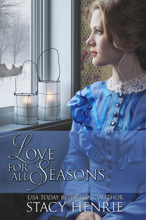 Love for All Seasons by Stacy Henrie