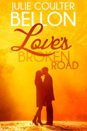 Love's Broken Road by Julie Coulter Bellon