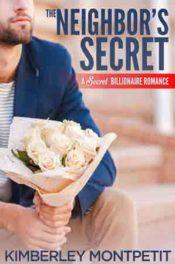 The Neighbor's Secret by Kimberley Montpetit