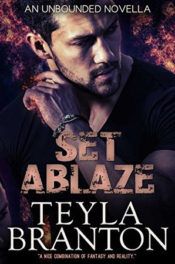Set Ablaze by Teyla Branton