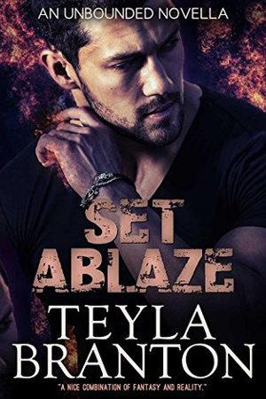 Unbounded: Set Ablaze by Teyla Branton