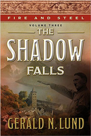 Fire and Steel: The Shadow Falls by Gerald N. Lund