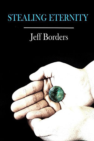 Diamond War: Stealing Eternity by Jeff Borders