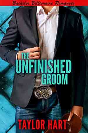The Unfinished Groom by Taylor Hart