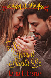 The Way It Should Be by Laura D. Bastian