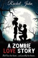 A Zombie Love Story by Rachel John