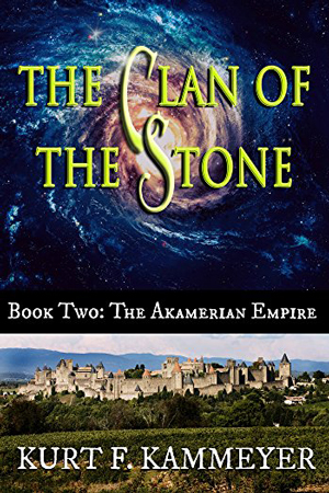 Clan of the Stone: The Akamerian Empire by Kurt F. Kammeyer