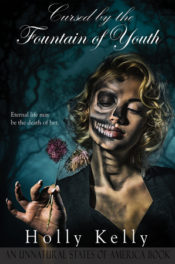 Cursed by the Fountain of Youth by Holly Kelly