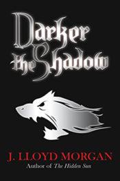 Darker the Shadow by J. Lloyd Morgan