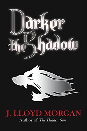Darker the Shadow by J. Lloyd Morgan