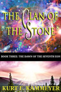 Clan of the Stone: The Dawn of the Seventh Eon by Kurt F. Kammeyer