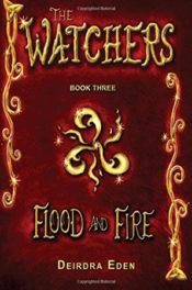Flood and Fire by Deirdra Eden