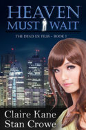 Heaven Must Wait by Claire Kane & Stan Crowe