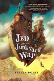 Jed and the Junkyard Wars by Steven Bohls