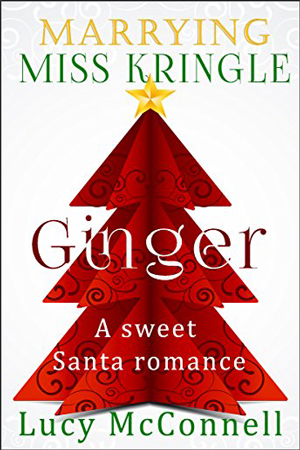 Marrying Miss Kringle: Ginger by Lucy McConnell