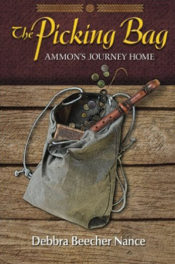 The Picking Bag: Ammon's Journey Home by Debbra Beecher Nance