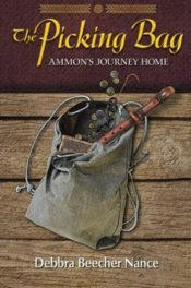 The Picking Bag: Ammon's Journey Home by Debbra Beecher Nance