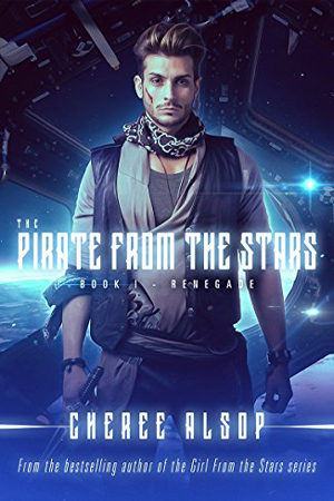 The Pirate from the Stars: Renegade by Cheree Alsop