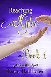 Reaching Kylee Book 1 by Tamara Hart Heiner