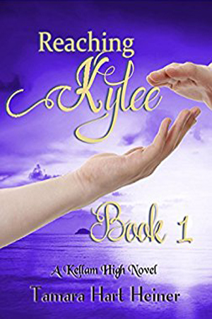 Reaching Kylee Book 1 by Tamara Hart Heiner