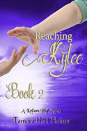 Reaching Kylee Book 2 by Tamara Hart Heiner