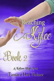 Reaching Kylee Book 2 by Tamara Hart Heiner