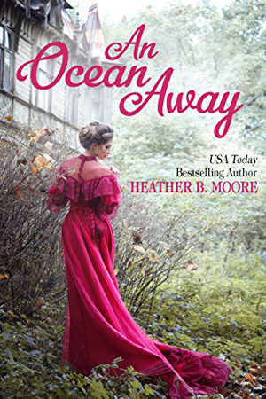 Timeless Romance Novella: An Ocean Away by Heather B. Moore
