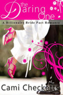 Billionaire Bride Pact: The Daring One by Cami Checketts