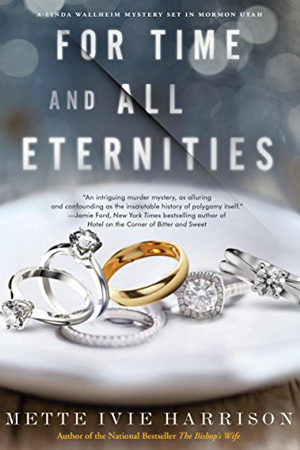 Linda Walheim: For Time and All Eternities by Mette Ivie Harrison
