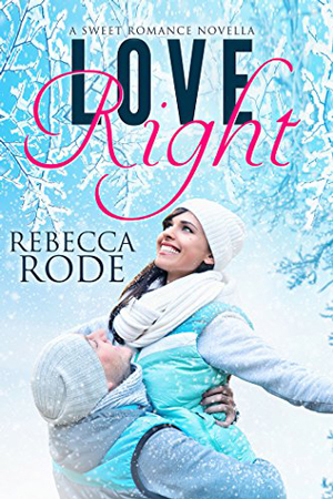 Love Right by Rebecca Rode