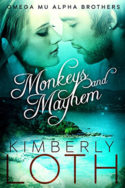 Monkeys and Mayhem by Kimberly Loth