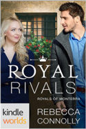 Monterra Novella: Royal Rivals by Rebecca Connolly