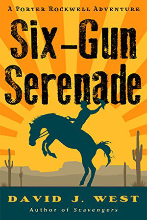 Six-Gun Serenade by David J. West