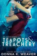 Teapots & Treachery by Donna K. Weaver
