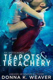 Teapots & Treachery by Donna K. Weaver