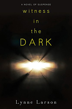 Witness in the Dark by Lynne Larson
