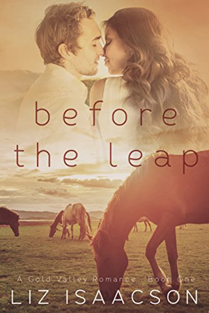 Gold Valley: Before the Leap by Liz Isaacson