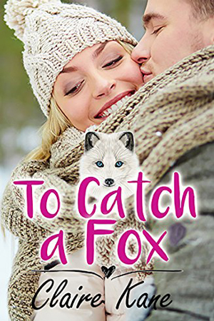 To Catch a Fox by Claire Kane