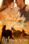 Three Rivers: The First Lady of Three Rivers Ranch by Liz Isaacson