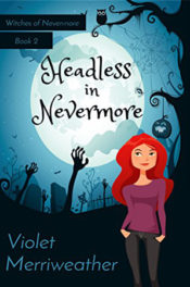 Headless in Nevermore by Violet Merriweather