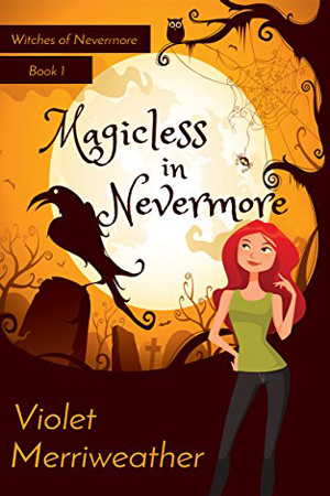 Magicless in Nevermore by Violet Merriweather
