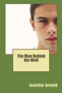 The Man Behind the Wall by Jennifer Arnold
