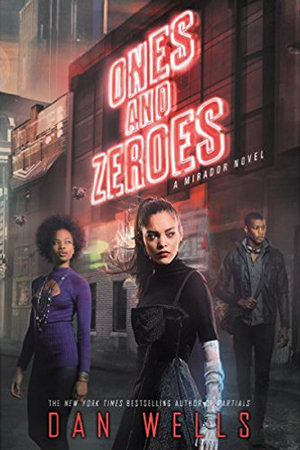 Mirador: Ones and Zeroes by Dan Wells