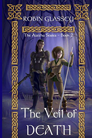 Azetha: The Veil of Death by Robin Glassey