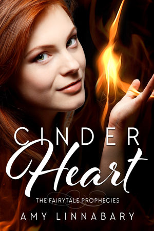 Fairytale Prophecies: Cinder Heart by Amy Linnabary