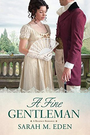 Jonquil Brothers: A Fine Gentleman by Sarah M. Eden