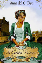 A Golden Princess by Anna del C. Dye